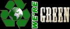 We are earth-friendly - we are green - we recycle